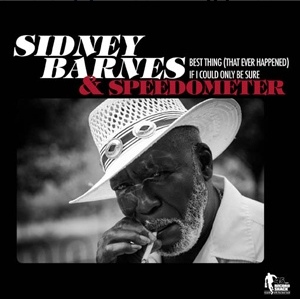 Sidney Barnes & Speedometer ‎– Best Thing (That Happened To You) / If I Could Only Be Sure 7""