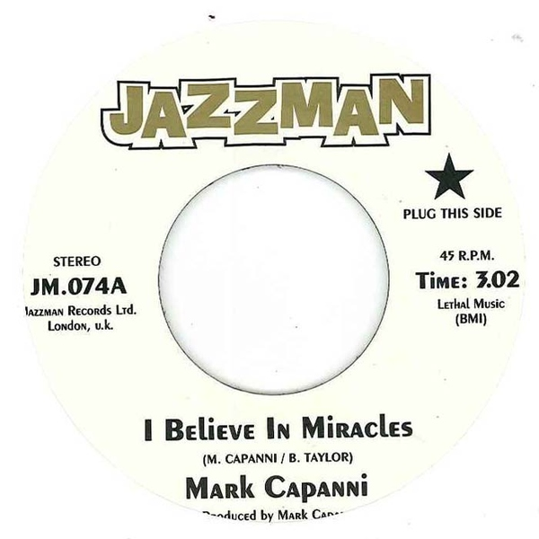 "Mark Capanni - I Believe In Miracles 7"" Vinyl"
