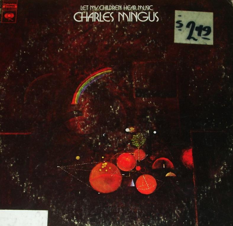 Charles Mingus Let My Children Hear Music