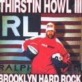 Thirstin Howl III - Brooklyn Hard Rock / Spit Boxers 12&quot; Vinyl