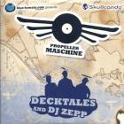 Decktales And Dj Zepp - Propeller Maschine CD